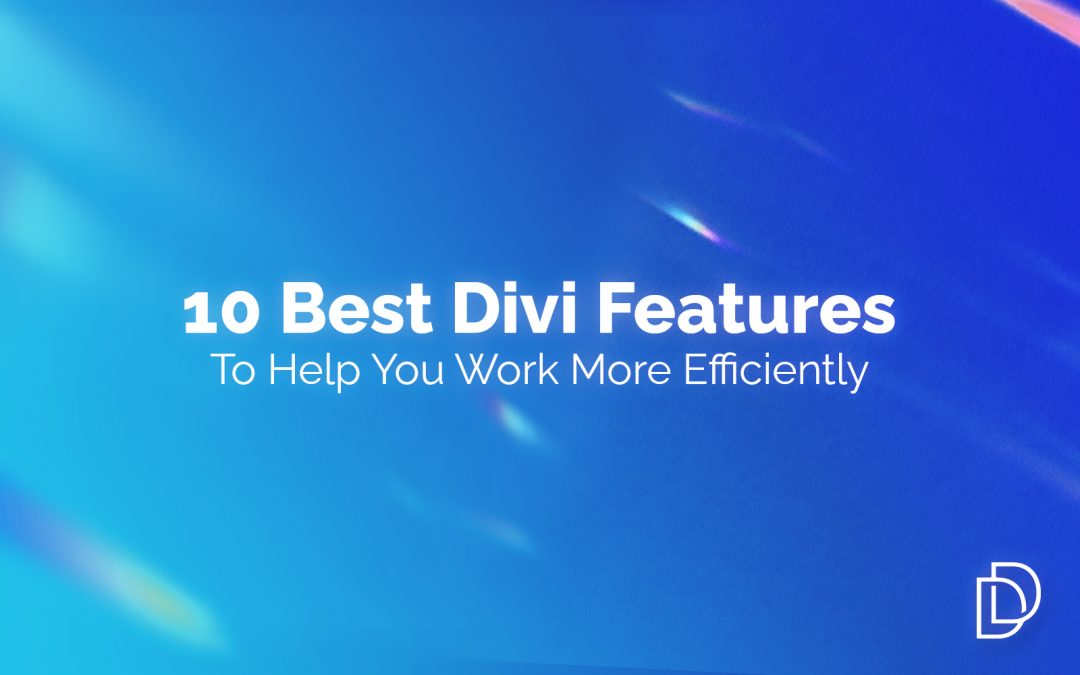 10 Best Divi Features to Help You Work More Efficiently