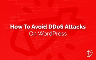 How to Avoid DDoS Attacks on WordPress
